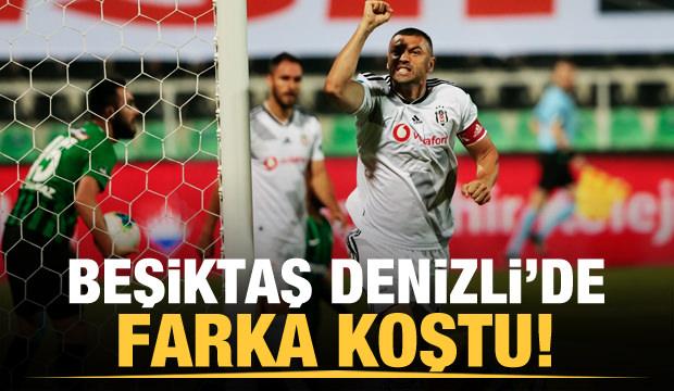 Beşiktaş Denizli'de farka koştu!
