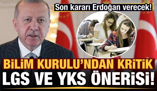 Bilim Kurulu tavsiye etti son kararı Erdoğan verecek! LGS ve YKS sınavları…