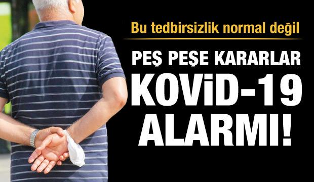 Kovid-19 alarmı: Bu tedbirsizlik normal değil