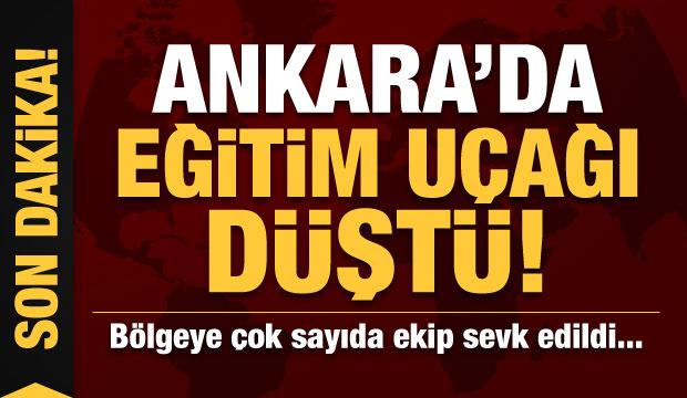 Son dakika: Ankara'da eğitim uçağı düştü!