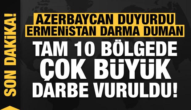 Son dakika: Azerbaycan ordusu duyurdu! Ermenistan şokta, tam 10 bölgede çok büyük darbe vuruldu