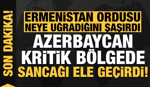 Son dakika: Ermenistan'a darbe üstüne darbe! Azerbaycan kritik bölgede sancağı ele geçirdi…