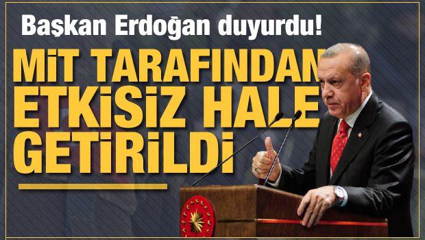 """Başkan Erdoğan duyurdu! """"Doktor Hüseyin"""" kod adlı terörist  etkisiz hale getirildi"""