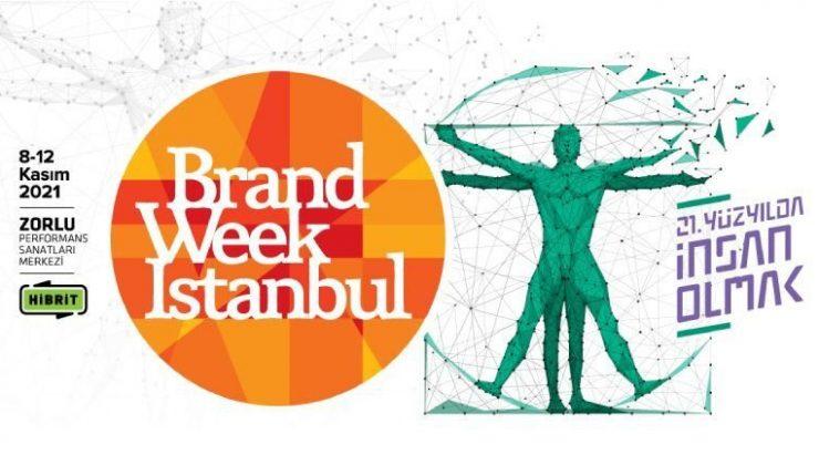"""Brand Week Istanbul, """"21. Yüzyılda İnsan Olmak"""" Temasıyla Zorlu PSM'de Düzenlenecek"""