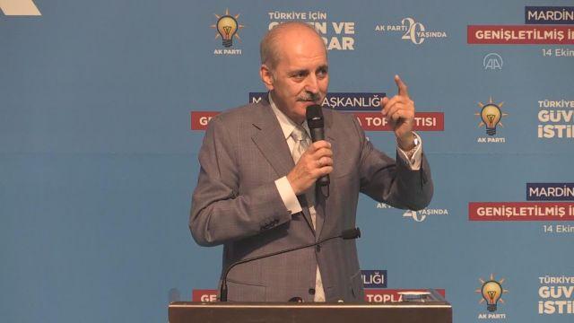 """MARDİN – Kurtulmuş: """"AK Parti gönüllere girdiği için 19 yıldır iktidarda olan bir partidir"""""""